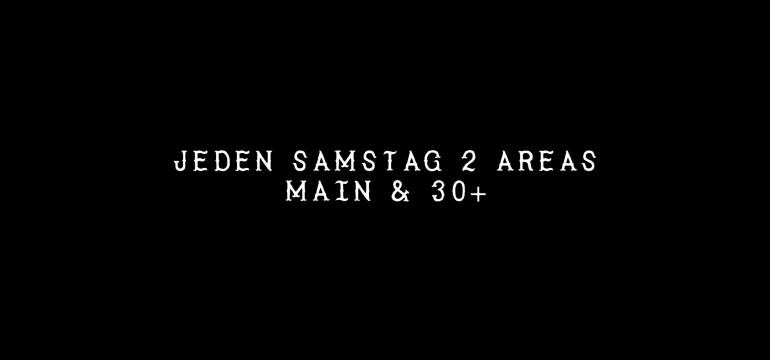 JEDEN SAMSTAG 2 AREAS: MAIN + Ü30!!!