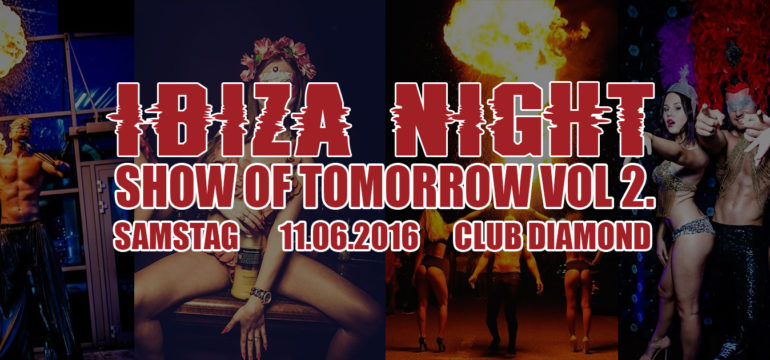 IBIZA NIGHT / SHOW OF TOMORROW VOL.2
