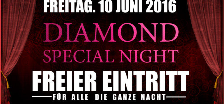 FREITAG. 10 JUNI. DIAMOND SPECIAL NIGHT