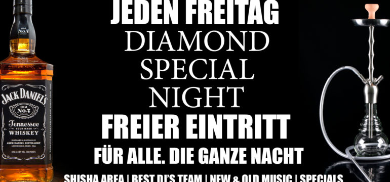 JEDEN FREITAG – DIAMOND SPECIAL NIGHT
