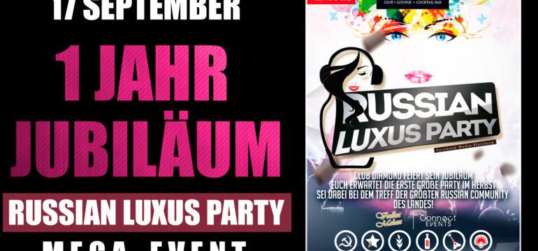 17.09.2016 – 1 JAHR JUBILÄUM ***RUSIAN LUXUS PARTY***