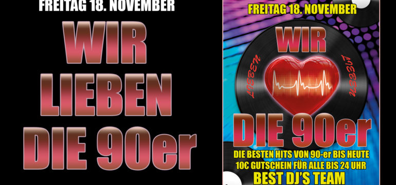 FREITAG 18.11.2016 – WE LIEBEN 90er PARTY