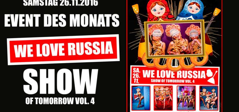 SA. 26.11.2016 SHOW OF TOMORROW VOl. 4 – WE LOVE RUSSIA!