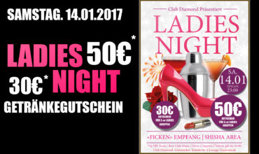 SA. 14.01.2017 – LADIES NIGHT