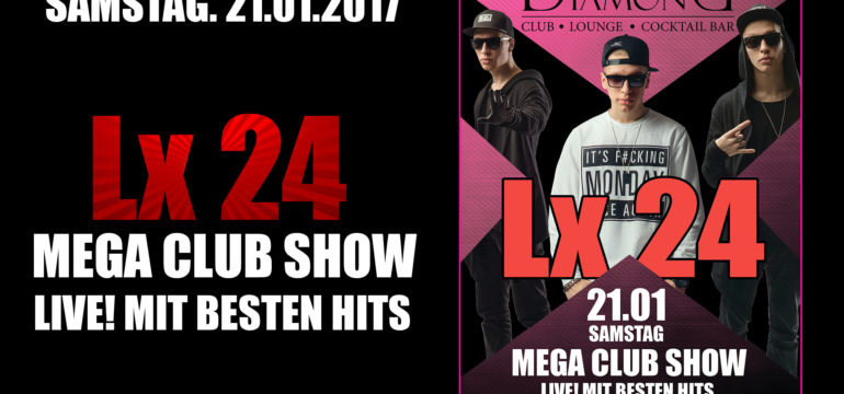 SA. 21.01.2017 – LX 24 LIVE!
