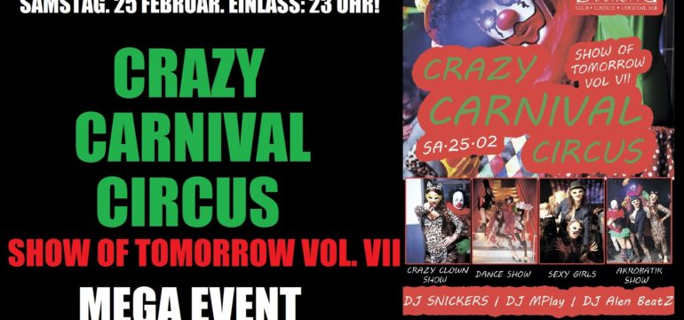 "SA. 25.02.2017 – ""CRAZY CARNIVAL CIRCUS"" SOT. VOL. VII"