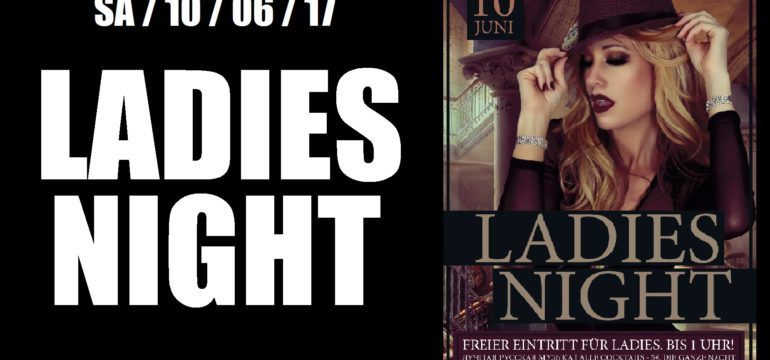 SA. 10.06.2017 –  LADIES NIGHT