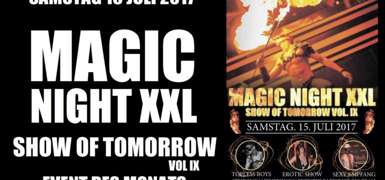 """MAGIC NIGHT XXL"" SHOW OF TOMORROW VOL. 9 @ Club DIAMOND Schweinfurt Sa.15.07.17 (official trailer)"