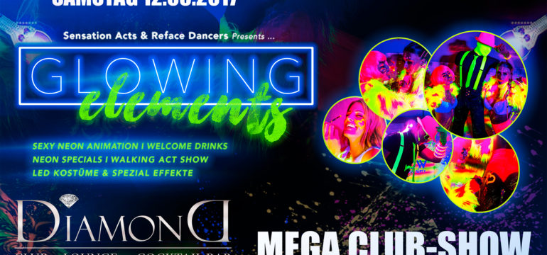 "SA. 12.08.2017 – MEGA CLUB SHOW ""GLOWING ELEMENTS"""