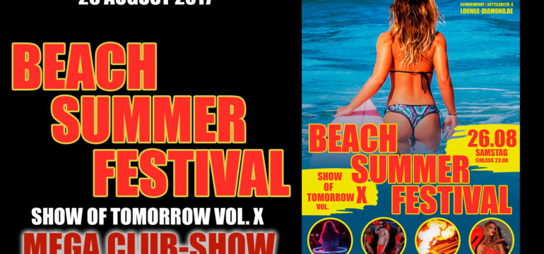 "SA. 26.08.2017 – ""Beach Summer Festival"" – Show of Tomorrow VOL. X"