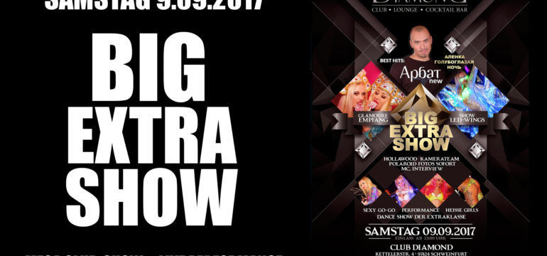 SA. 09.09.2017 – MEGA EVENT – ***BIG EXTRA SHOW***