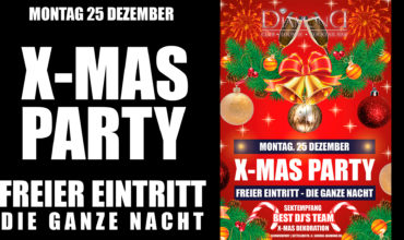 MONTAG 25.12.2017 –  X-MAS PARTY