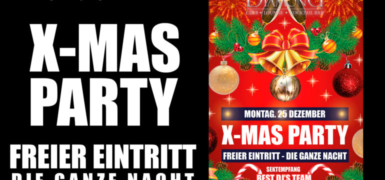 MONTAG 25.12.2017 –  X-MAS PARTY