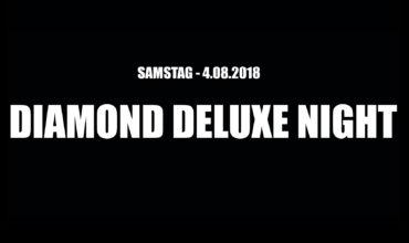 SA. 04.08.2018 –  DIAMOND DELUXE NIGHT