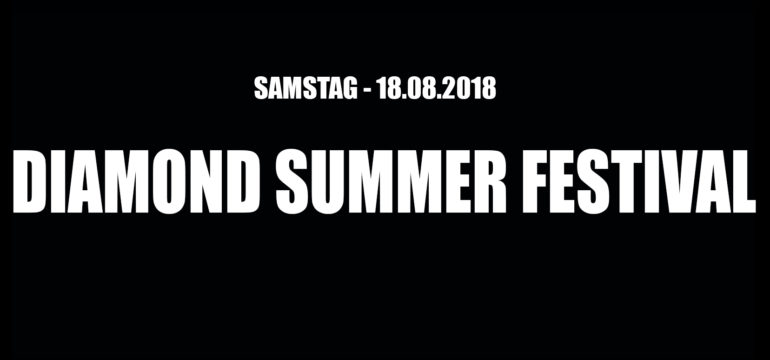 SA. 18.08.2018 –  DIAMOND SUMMER FESTIVAL