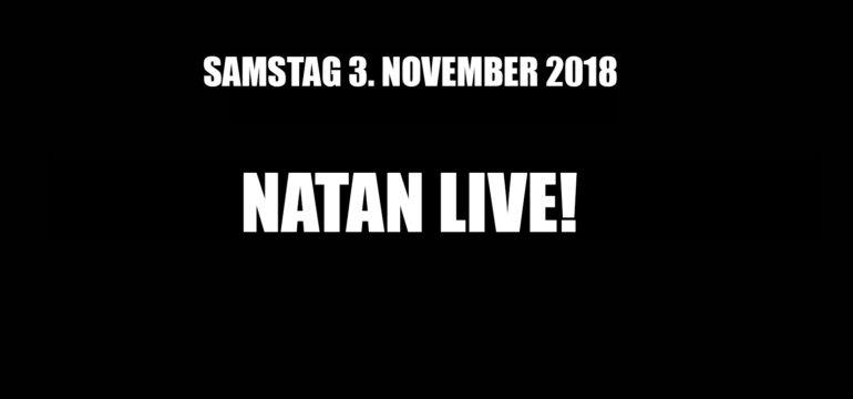 SA. 03.11.2018 –  NATAN LIVE!