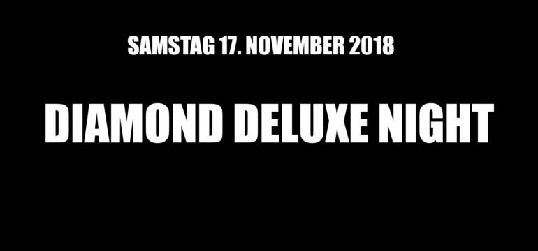 SA. 17.11.2018 –  DIAMOND DELUXE NIGHT