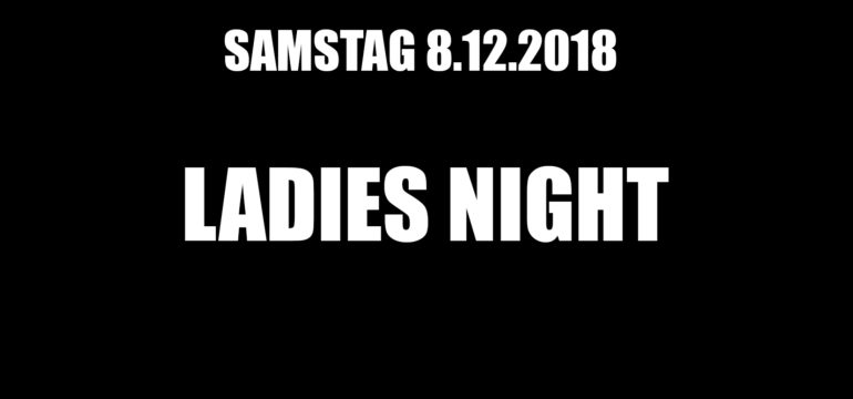 SA. 8.12.2018 –  LADIES NIGHT