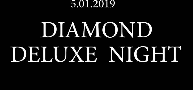 SA. 05.01.2019 –  DIAMOND DELUXE NIGHT