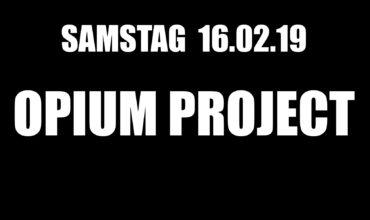 SA. 23.02.2019 –  OPIUM PROJECT LIVE!