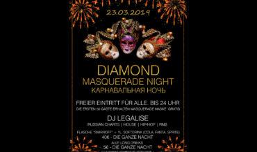 SA. 23.03.2019 – DIAMOND MASQUERADE NIGHT | КАРНАВАЛЬНАЯ НОЧЬ