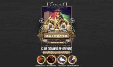 SA. 07.09.2019 – CLUB DIAMOND RE-OPENING & CRAZY STEAMPUNK SHOW