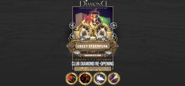 SA. 07.09.2019 – CLUB DIAMOND RE-OPENING & CRAZY STEAMPUNK SHOW