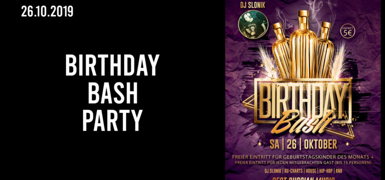 SA. 26.10.2019 – BIRTHDAY BASH PARTY