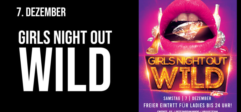 SA. 7.12.2019 – GIRLS NIGHT OUT WILD PARTY
