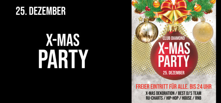 MITTWOCH . 25.12.2019 – X-MAS PARTY