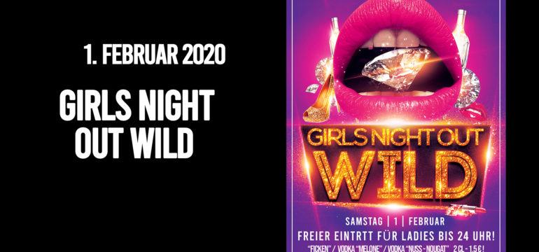 SA. 1.02.2020 – GIRLS NIGHT OUT WILD PARTY