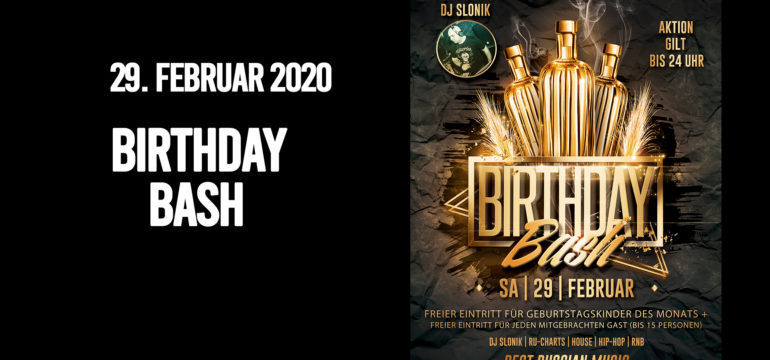 SA. 29.02.2020 – BIRTHDAY BASH PARTY