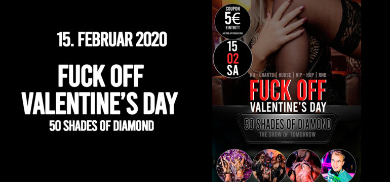 SA. 15.02.2020 –  FUCK OFF VALENTINE'S DAY